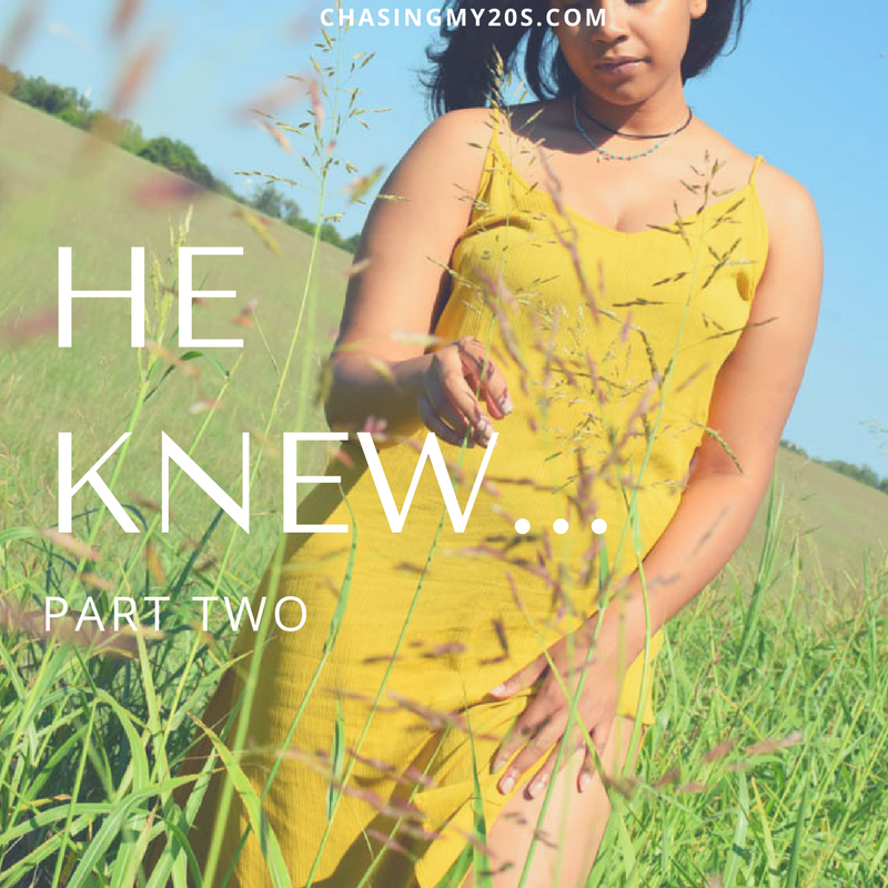 He Knew | Part Two